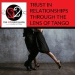 Trust In Relationships Through The Lens Of Tango