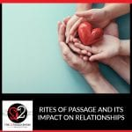 Rites Of Passage And Its Impact On Relationships