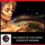 The Basics Of The Divine Design Of Woman